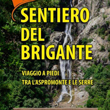 (Ita) Sentiero Del Brigante: un pieghevole per conoscerlo e percorrerlo