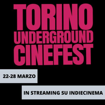 La 7a edizione del Torino Underground Cinefest sarà in streaming dal 22 al 28 marzo