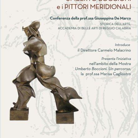 """Al MArRC il 4 e il 5 marzo due incontri rispettivamente dedicati a""""Umberto Boccioni e i pittori meridionali"""" e al """"mito della reminiscenza"""""""