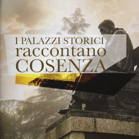 I palazzi storici raccontano Cosenza